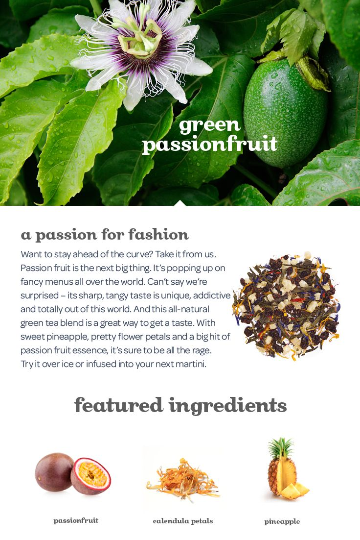 SPRING 2015 - An all-natural, super refreshing blend of green tea, pineapple and passion fruit. Permanent.