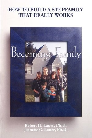 Becoming Family by Robert Lauer  A good read!