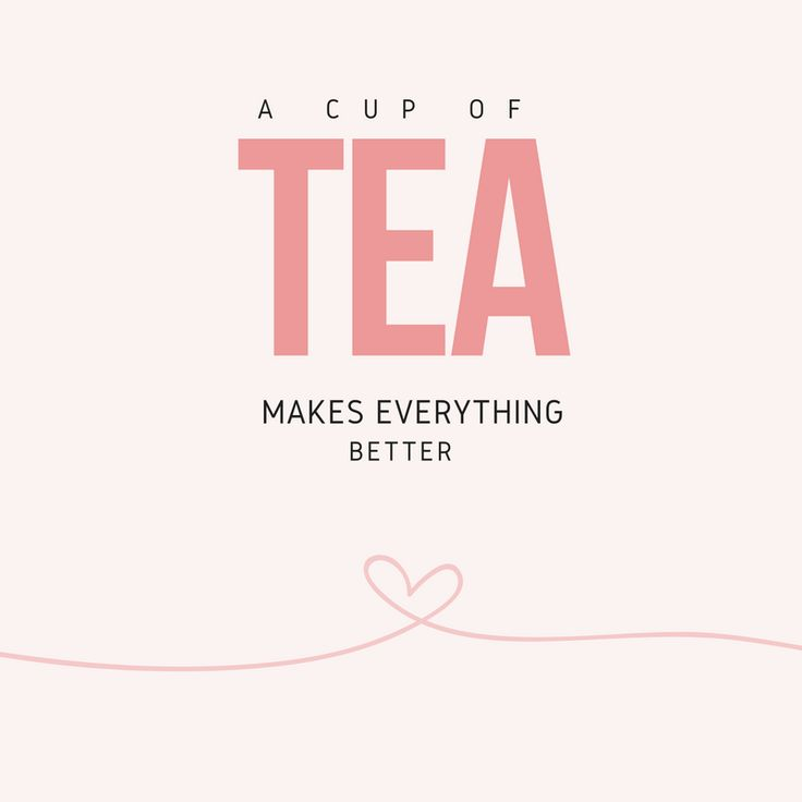 Tea quotes - tea lovers - tea break