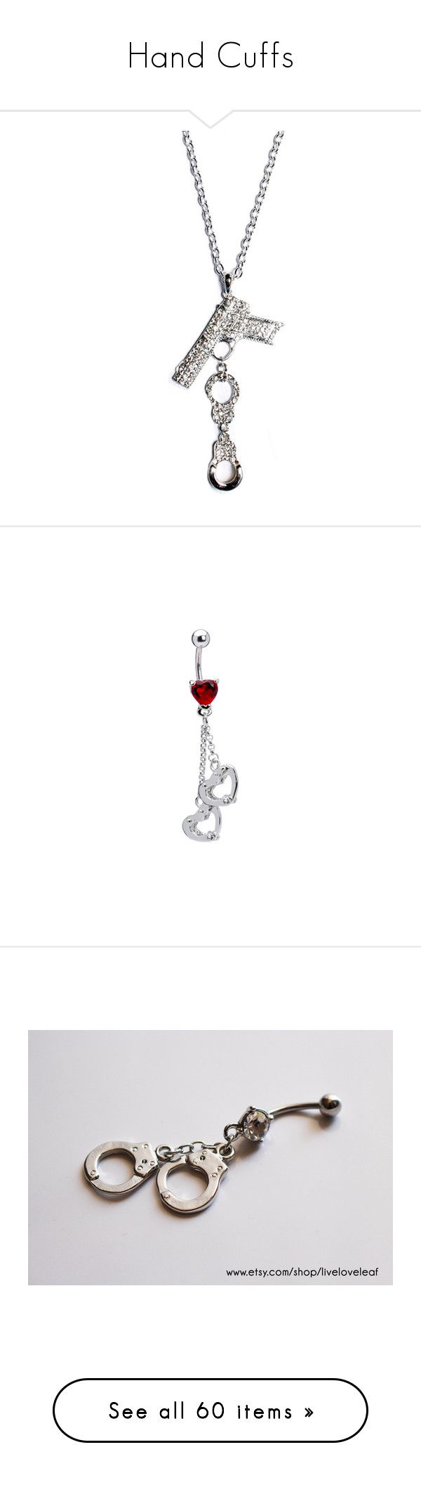 """""""Hand Cuffs"""" by southerngirly-9072 ❤ liked on Polyvore featuring jewelry, necklaces, accessories, handcuff pendant, handcuff necklaces, handcuff jewelry, hand cuff necklace, pendant necklaces, belly rings and piercings"""