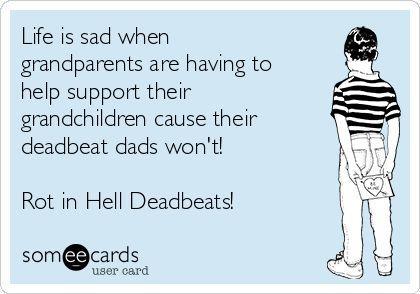 'deadbeat dad' Ecard                                                                                                                                                                                 More