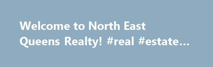 Welcome to North East Queens Realty! #real #estate #course http://realestate.remmont.com/welcome-to-north-east-queens-realty-real-estate-course/  #queens real estate # AS LONG AS YOU ARE GOOD TO YOUR CUSTOMERS, BUSINESS IS ALWAYS GOOD! I started this company in 2006, because I wanted to work for myself....The post Welcome to North East Queens Realty! #real #estate #course appeared first on Real Estate.