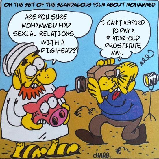 """Na natáčení skandálního filmu o Mohamedovi. - Jste si jistý, že Mohamed obcoval s prasečí hlavou? - Já si nemůžu dovolit platit devítiletou prostitutku, člověče.  """"You're not Charlie Hebdo unless you are prepared to retweet its most offensive cartoons (1/4) #iamcharlie"""""""