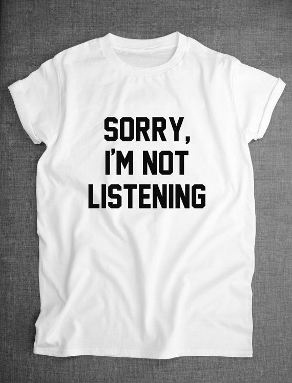 Hey, I found this really awesome Etsy listing at https://www.etsy.com/listing/199582761/sorry-im-not-listening-hipster-t-shirt