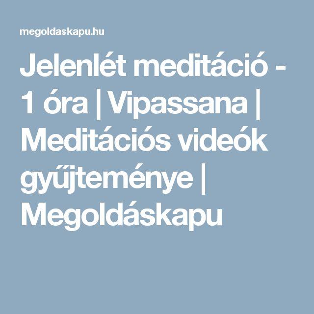 Jelenlét meditáció - 1 óra | Vipassana | Meditációs videók gyűjteménye | Megoldáskapu