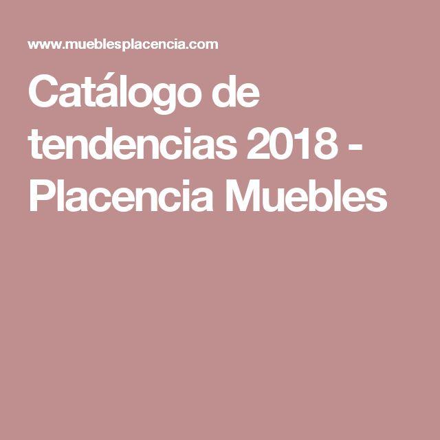 Catálogo de tendencias 2018 - Placencia Muebles