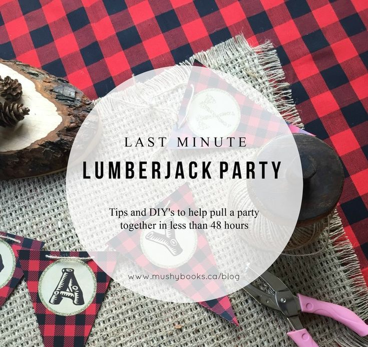 On the Blog // Last Minute 'Lumberjack' party using instant downloads and things you have around the house. www.mushybooks.ca/blog