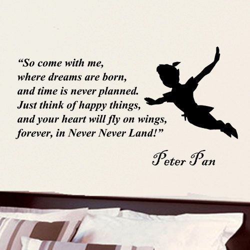 Peter Pan Quotes: Peter Pan So Come With Me Inspirational Wall Phrase Word