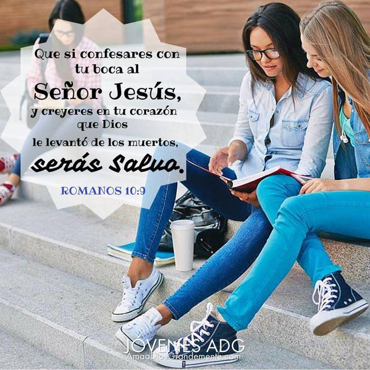 """""""Que si confesares con tu boca al Señor Jesús y creyeres con tu corazon que Dios…"""