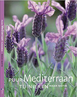 Puur Mediterraan Tuinieren, Roger Bastin, lavendelparadijs:)