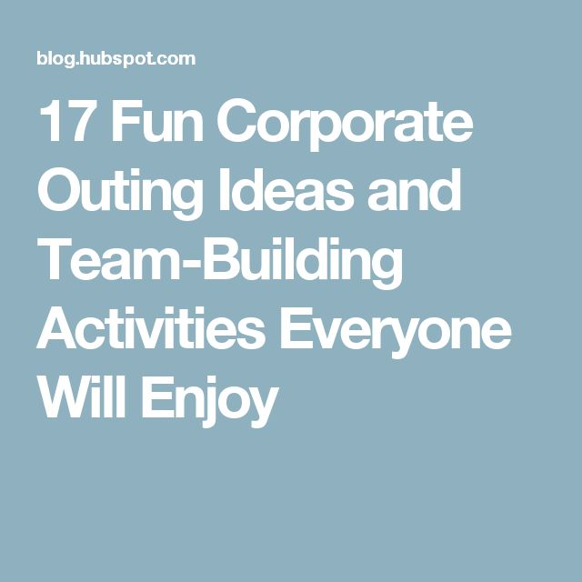 17 Fun Corporate Outing Ideas and Team-Building Activities Everyone Will Enjoy
