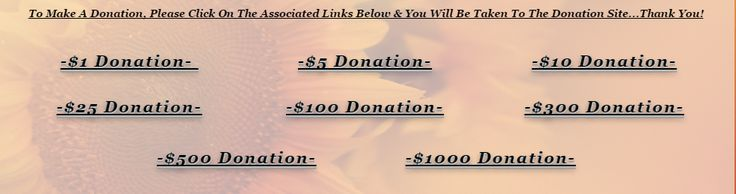 -Healing Hands Foundation- To Make A Donation, Please Click On The Associated Links Below & You Will Be Taken To The Donation Site...Thank You!