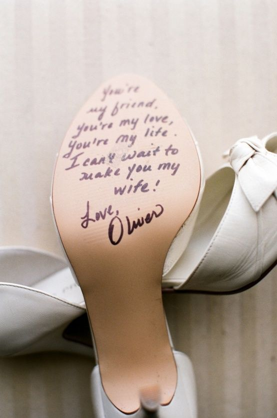"Love this idea :: note from your future husband on your wedding shoes, in case you get ""cold feet"""