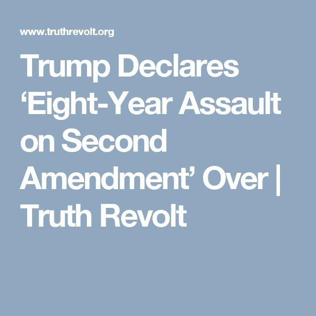 Trump Declares 'Eight-Year Assault on Second Amendment' Over   Truth Revolt