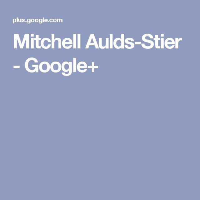 Mitchell Aulds-Stier - Google+