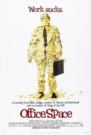 Office Space - a 1999 American comedy film written and directed by Mike Judge