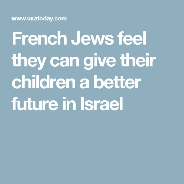 French Jews feel they can give their children a better future in Israel