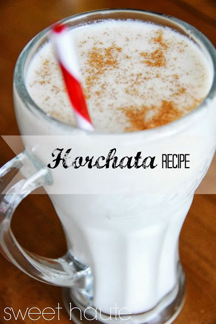 "This drink is the BEST! Yummy Horchata drink recipe: By SWEET HAUTE. Can be made in a ""skinny"" version or traditional way. Pin now....read later!"