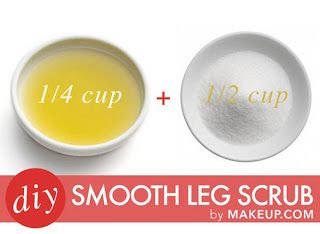 Smooth Leg Scrub  Ingredients  1/2 cup of sugar  1/4 cup olive oil  Optional: A few drops of your favorite essential oil  Instructions  Mix the above ingredients together in a small bowl. Then smooth the mixture onto your skin using gentle, circular motions while in the shower and then rinse. Do this once a week, and your skin will thank you.
