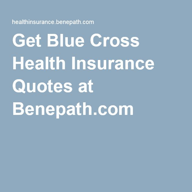 Get Blue Cross Health Insurance Quotes at Benepath.com