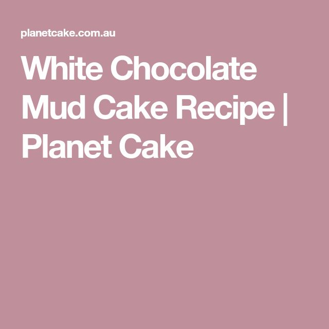 Planet Cake White Chocolate Mud Cake