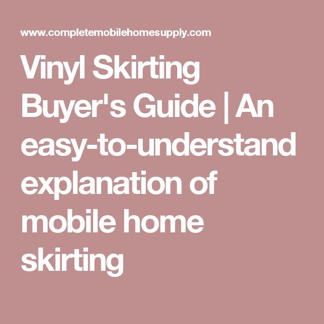 Vinyl Skirting Buyer's Guide | An easy-to-understand explanation of mobile home skirting