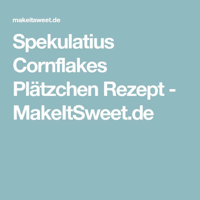 Spekulatius Cornflakes Plätzchen Rezept - MakeItSweet.de