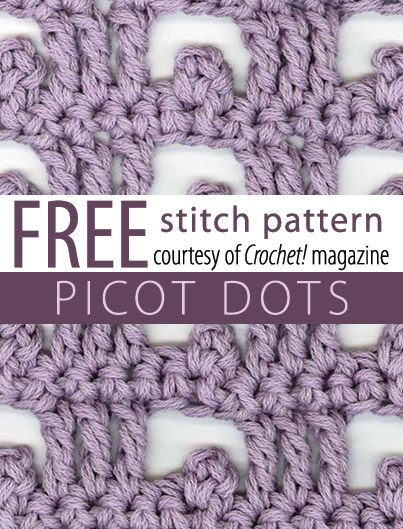 Picot Dots Stitch Pattern from Crochet! magazine. Download here: http://www.crochetmagazine.com/stitch_patterns.php?pattern_id=87