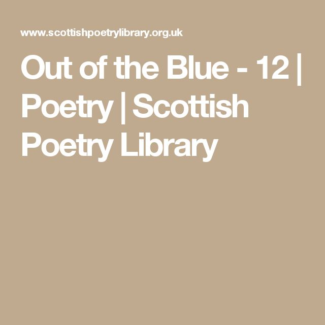 Out of the Blue - 12 | Poetry | Scottish Poetry Library