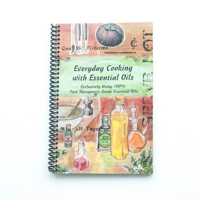 Everyday Cooking with Essential Oils written by Ruthi Bosco, Barbara Jay, and Lori Rothschild   PURELIFEBALANCE.CA