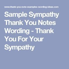 Sample Sympathy Thank You Notes Wording - Thank You For Your Sympathy