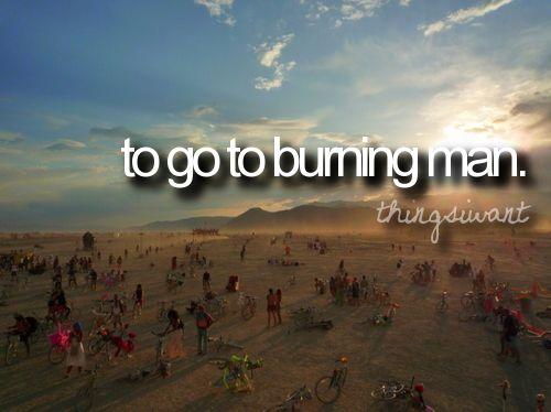 Bucket list - go to Burning Man