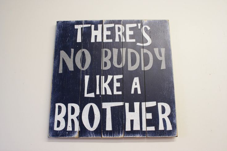 There's No Buddy Like A Brother Boys Room Decor