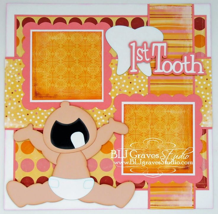 BLJ Graves Studio: First Tooth Scrapbook Page