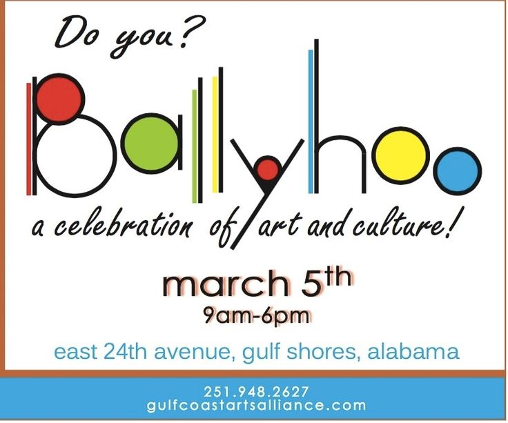 The GCE Guide: March Events Spring has definitely sprung on the Alabama Gulf Coast!  Don't miss out on the opportunity to get out in the beautiful sunshine, there are plenty of great events all over our area to be a part of in the month of March.   Saturday, March 5 - Ballyhoo Festival - Saturday, March 5 9 am - 6pm