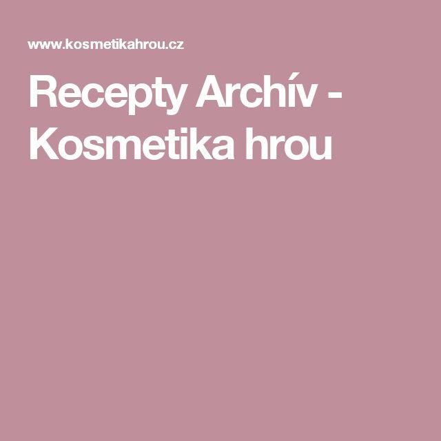 Recepty Archív - Kosmetika hrou