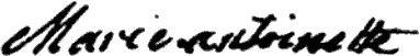 Marie Antoinette Signature [source-Hector Fleischmann, La guillotine en 1793, Paris  Librairie des Publications Modernes, 1908]