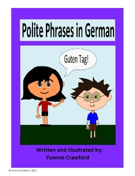 Polite Phrases in German is a booklet that focuses on different kinds of polite phrases like please and thank you in German.  Included: 12 ...