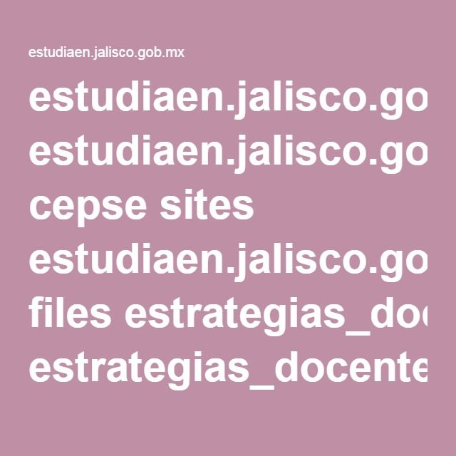 estudiaen.jalisco.gob.mx cepse sites estudiaen.jalisco.gob.mx.cepse files estrategias_docentes_para_un_aprendizaje_significativo.pdf