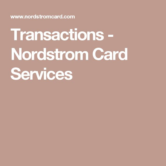Transactions - Nordstrom Card Services