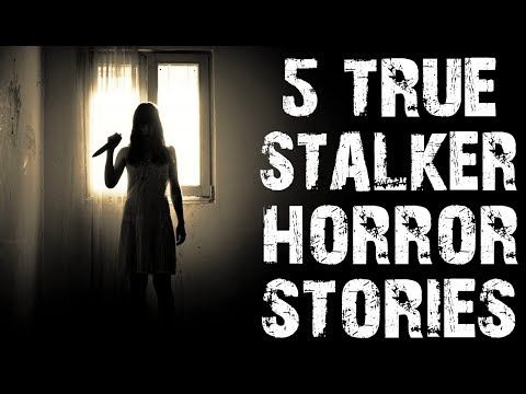 5 TRUE Disturbing & Creepy Stalker Horror Stories from