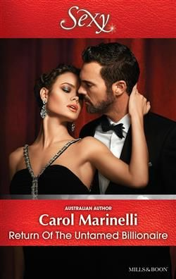 Mills & Boon™: Return Of The Untamed Billionaire by Carol Marinelli
