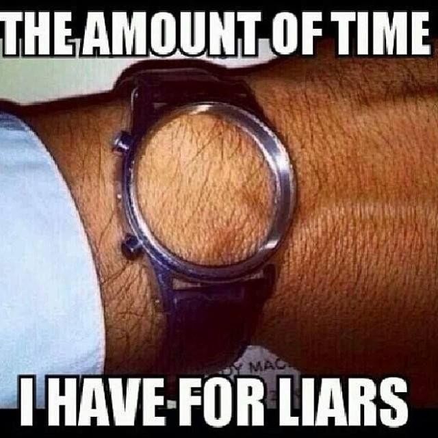 The Amount of Time I Have For Liars - #Humor