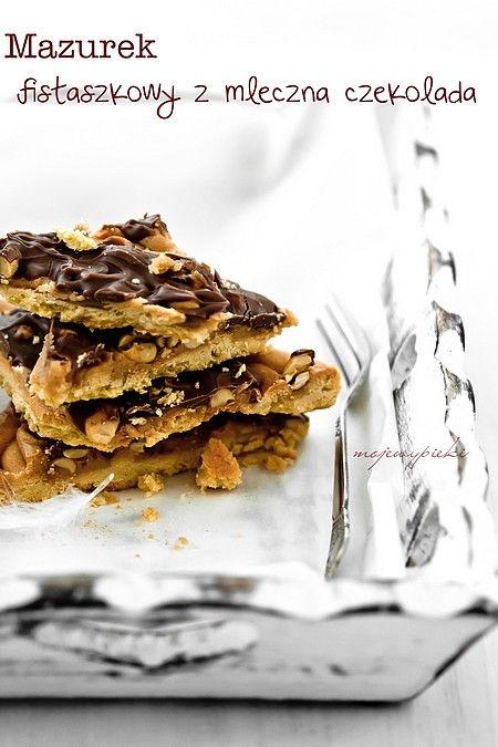Mazurek fistaszkowy z mleczną czekoladą | Moje Wypieki