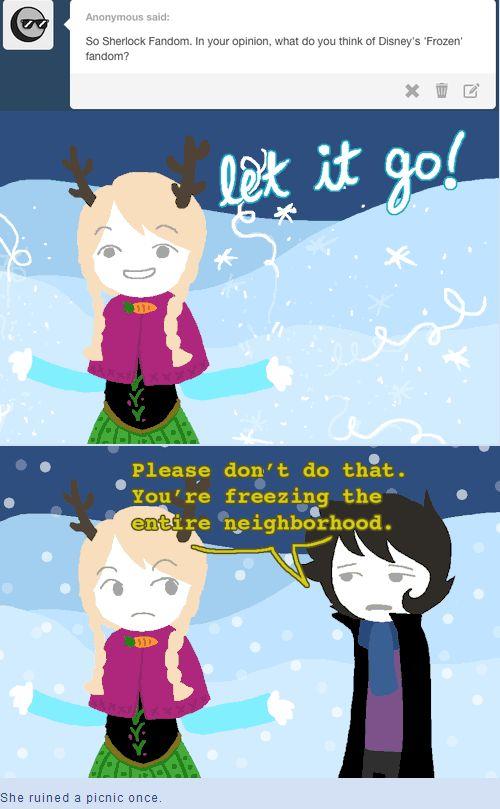 http://fandombound-sherlock.tumblr.com frozen and sherlock fandoms @andrah54321 hehe this is pretty funny