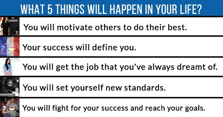 What 5 things will happen in your life?