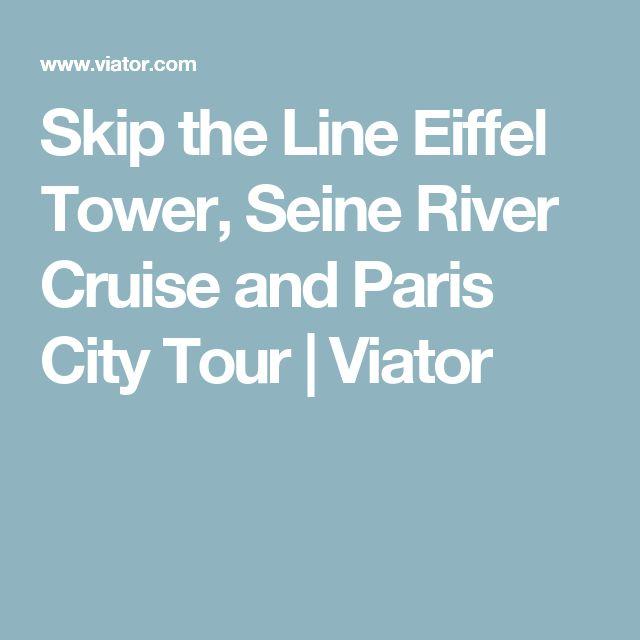 Skip the Line Eiffel Tower, Seine River Cruise and Paris City Tour | Viator