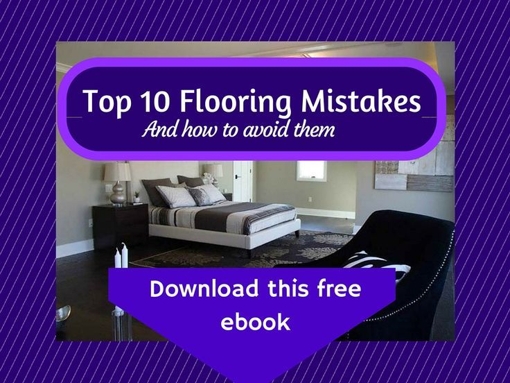 Learn The Top 10 Flooring Mistakes Homeowners Make So You Can Avoid Them Hardwood