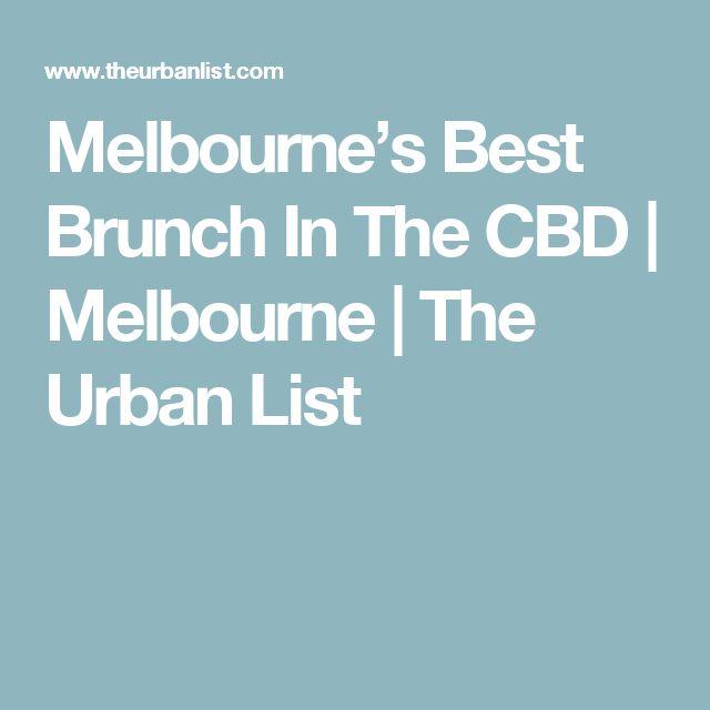 Melbourne's Best Brunch In The CBD | Melbourne | The Urban List