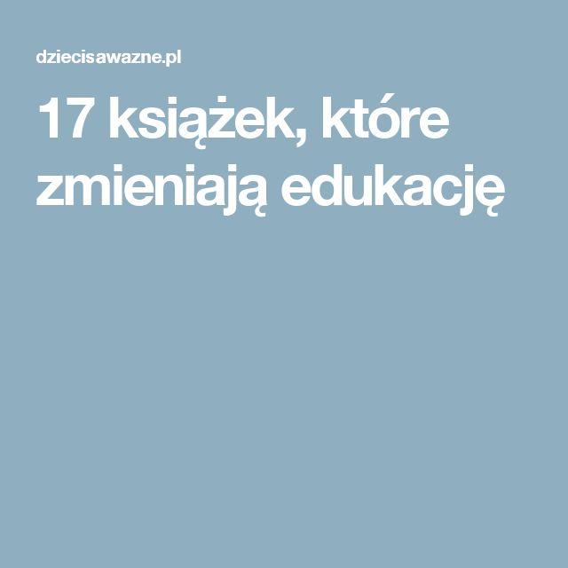 17 książek, które zmieniają edukację